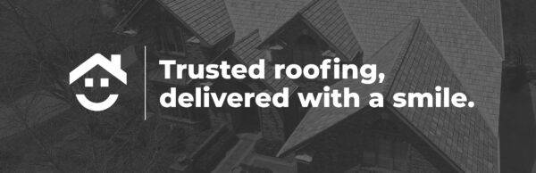 Trusted roofing, delivered with a smile.